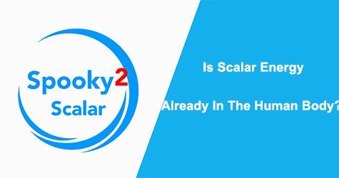 Is Scalar energy already in the human body? Does it exist in